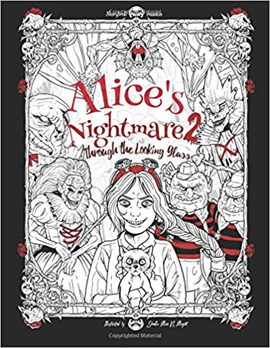 I Am A Huge Fan Of Alice In Wonderland And Through The Looking Glass Coloring Books This Second Book Her Nightmare Series